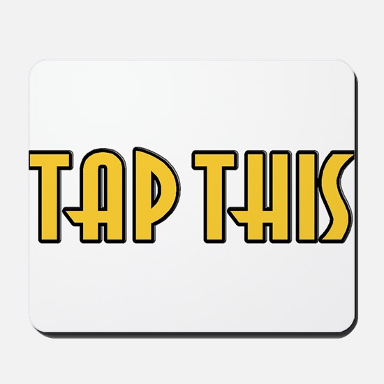 TAP THIS (Gold) Mousepad