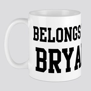Belongs to Bryan Mug