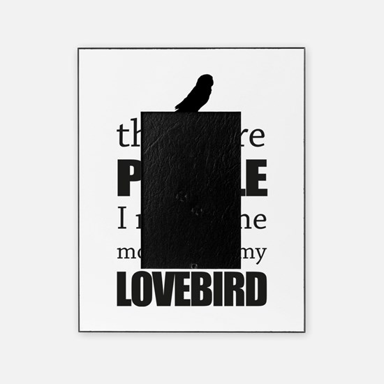 The More People I Meet - Lovebird Picture Frame
