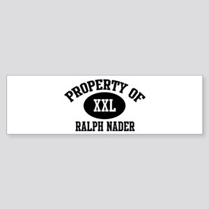 Property of Ralph Nader Bumper Sticker
