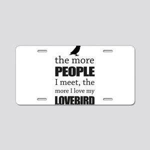 The More People I Meet - Lo Aluminum License Plate