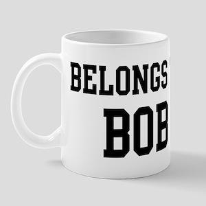 Belongs to Bob Mug