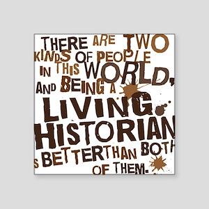 "living_historian_brown Square Sticker 3"" x 3"""