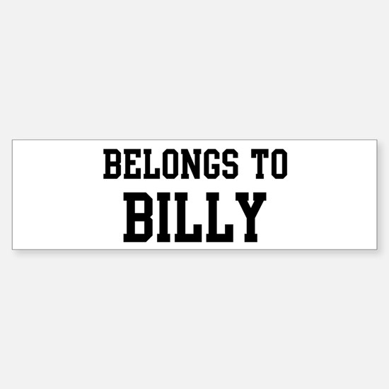 Belongs to Billy Bumper Bumper Bumper Sticker