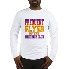 Frequent Flyer of the Mile High Club Long Sleeve T