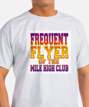 Frequent Flyer of the Mile High Club T-Shirt