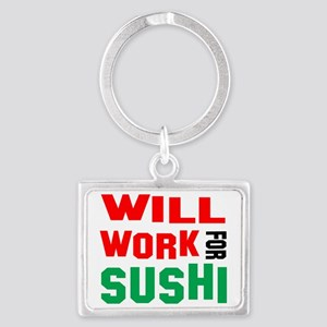 Will Work For sushi Landscape Keychain