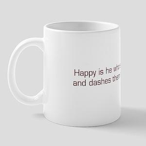 Happy is he who... Mug