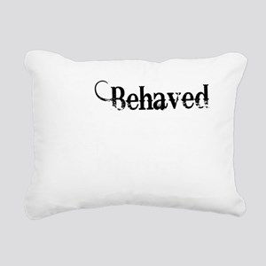 well behaved quote art l Rectangular Canvas Pillow