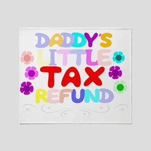 Daddy's tax refund Throw Blanket