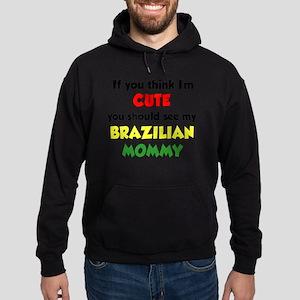 Think Im Cute Brazilian Mommy Hoodie (dark)
