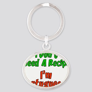 Dont Need Recipe Portuguese Oval Keychain