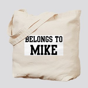 Belongs to Mike Tote Bag