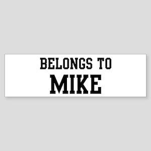 Belongs to Mike Bumper Sticker