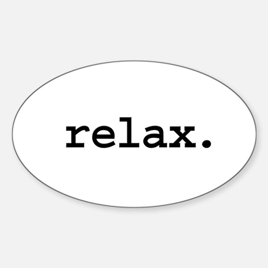 relax. Oval Bumper Stickers