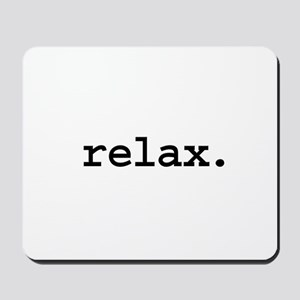 relax. Mousepad