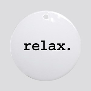 relax. Ornament (Round)