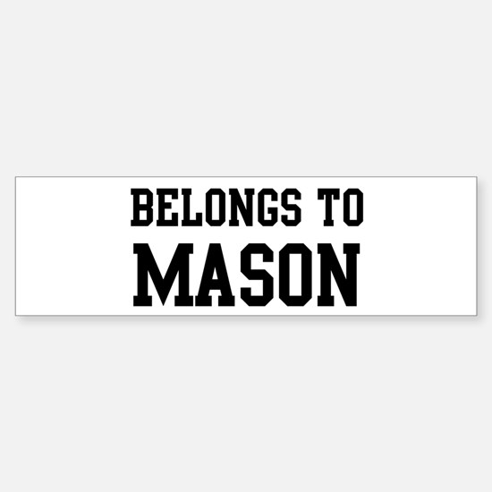 Belongs to Mason Bumper Bumper Bumper Sticker
