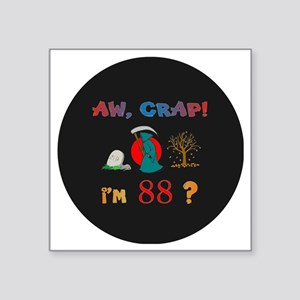 """AW CRAPpin-magnet 88 Square Sticker 3"""" x 3"""""""