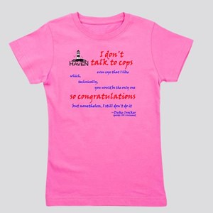 I dont talk to cops Girl's Tee