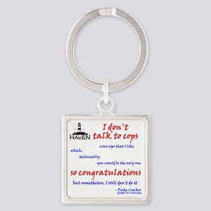 I dont talk to cops Square Keychain