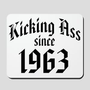 Kicking Ass Since 1963 Mousepad