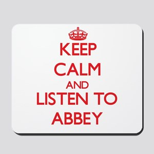 Keep Calm and listen to Abbey Mousepad