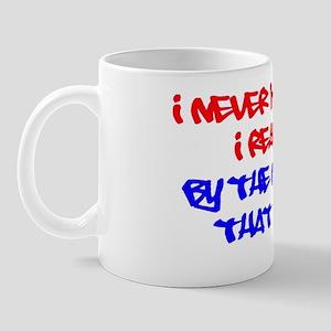 i never met a person black Mug