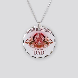 I Wear Burgundy for my Dad ( Necklace Circle Charm