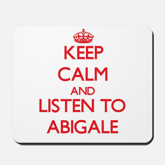 Keep Calm and listen to Abigale Mousepad