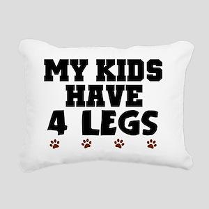 My kids have 4 legs Rectangular Canvas Pillow