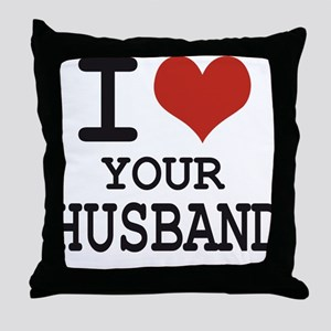 I love your husband Throw Pillow