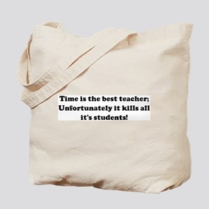 Time is the best teacher; Unf Tote Bag