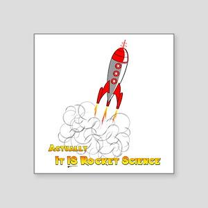 "Rocket Science-edited copy Square Sticker 3"" x 3"""