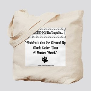 Accidents Can Be Cleaned Up Tote Bag