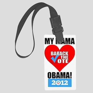 My Mama Loves Obama Large Luggage Tag
