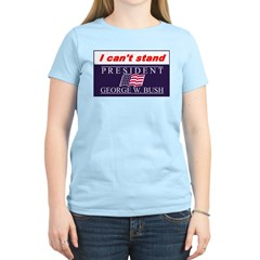 Can't Stand Bush Women's Light T-Shirt