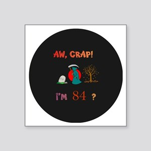 """AW CRAPpin-magnet 84 Square Sticker 3"""" x 3"""""""