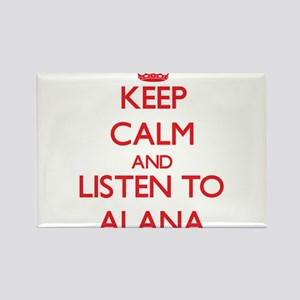 Keep Calm and listen to Alana Magnets