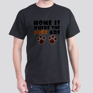 Home where dogs are Dark T-Shirt