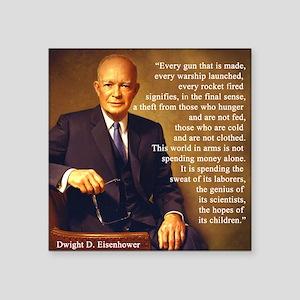 """Eisenhower Every Gun 1 Square Sticker 3"""" x 3"""""""