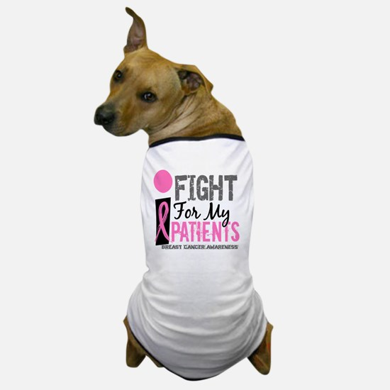 Done I Fight For My Patients Breast Ca Dog T-Shirt