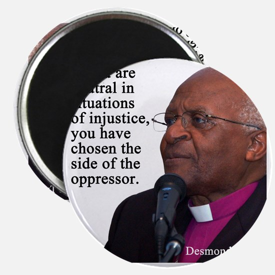 Desmond Tut if you are neutral Magnet