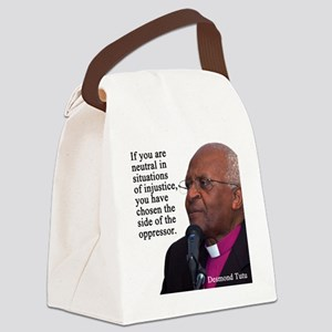 Desmond Tut if you are neutral Canvas Lunch Bag