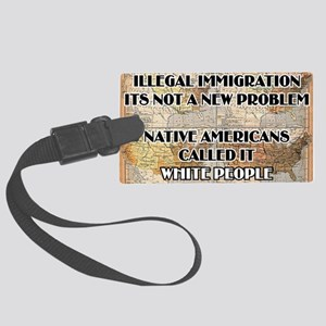 illegal immigration Large Luggage Tag