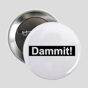 Dammit! Button 1