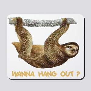 WANNA HANG OUT Mousepad