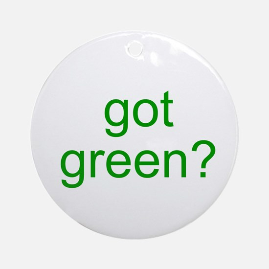 got green? Ornament (Round)