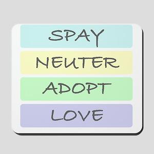 spay neuter adopt love 1-001 Mousepad
