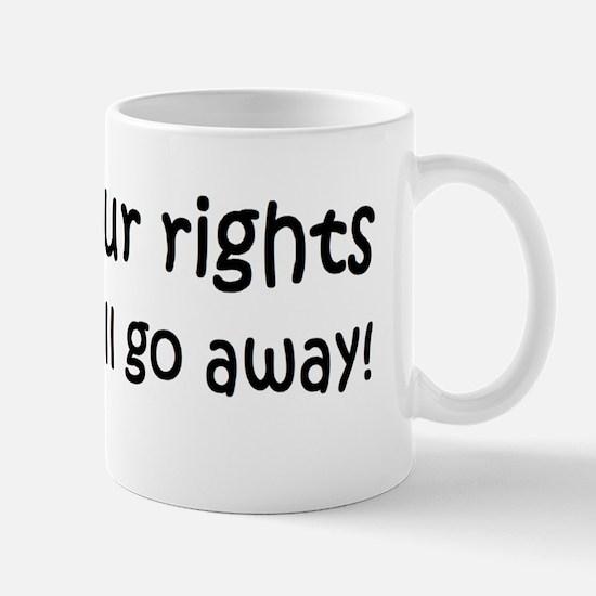 anti Obama ignor your rightsdbumplight Mug